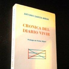 Libros de segunda mano: CRÓNICA DEL DIARIO VIVIR. / GARCÍA MIÑOR, ANTONIO. Lote 37135867