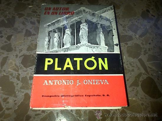 PLATÓN. ANTONIO J. ONIEVA. COMPAÑIA BIBLIOGRAFICA ESPAÑOLA SA. 1964 (Libros de Segunda Mano - Biografías)
