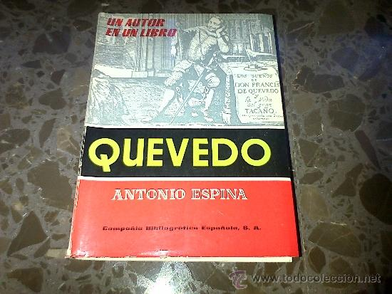QUEVEDO. ANTONIO ESPINA. COMPAÑIA BIBLIOGRAFICA ESPAÑOLA SA. 1962 (Libros de Segunda Mano - Biografías)