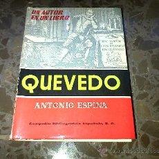 Libros de segunda mano: QUEVEDO. ANTONIO ESPINA. COMPAÑIA BIBLIOGRAFICA ESPAÑOLA SA. 1962. Lote 37208755