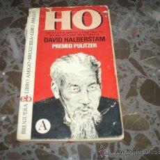 Libros de segunda mano: HO CHI MINH. POR DAVID HALBERSTAM (PREMIO PULITZER).BRUGUERA. 1ªEDICION 1975. Lote 37226020