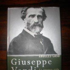 Libros de segunda mano: GIUSEPPE VERDI --- ÁNGELES CASO. Lote 37338133