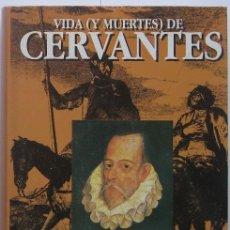 Libros de segunda mano: VIDA (Y MUERTES) DE CERVANTES. STEPHEN MARLOWE 1993. Lote 37485116