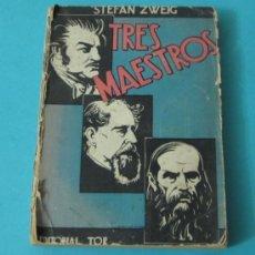 Libros de segunda mano: TRES MAESTROS ( BALZAC - DICKENS - DOSTOIEWSKI ). STEFAN ZWEIG. Lote 37491632