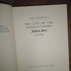 Libros de segunda mano: ENGLEBERT,O.: THE LAST OF THE CONQUISTADORS: JUNÍPERO SERRA (1713-1784). Lote 37627714