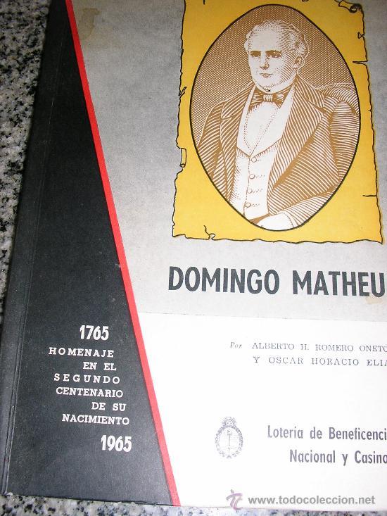 DOMINGO MATHEU, POR A. ROMERO ONETO Y O. H. ELIA - LOTERÍA DE BENEFICENCIA Y CASINOS - 1965 (Libros de Segunda Mano - Biografías)