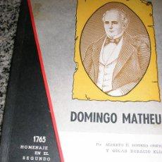 Libros de segunda mano: DOMINGO MATHEU, POR A. ROMERO ONETO Y O. H. ELIA - LOTERÍA DE BENEFICENCIA Y CASINOS - 1965. Lote 37522576