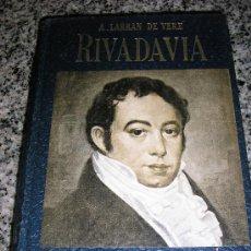 Libros de segunda mano: RIVADAVIA, POR A. LARRAN DE VERE - BIBLIOTECA BILLIKEN - ARGENTINA - 1RA. EDICIÓN - 1951. Lote 37522623