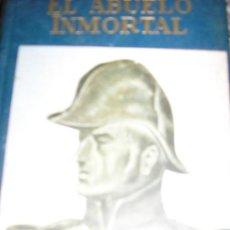 Libros de segunda mano: EL ABUELO INMORTAL (SAN MARTIN), POR A. CAPDEVILA - BIB. BILLIKEN - ARGENTINA - 1950. Lote 37522811