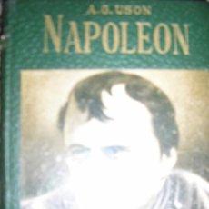 Libros de segunda mano: NAPOLEON, POR A. G. USON - BIB. BILLIKEN - ATLÁNTIDA - ARGENTINA - 1951. Lote 37522862