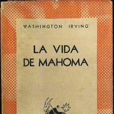 Libros de segunda mano: AUSTRAL 476 - WASHINGTON IRVING : LA VIDA DE MAHOMA (1945) 1ª EDICIÓN. Lote 37531408