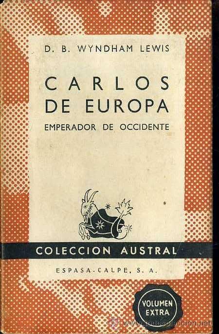 AUSTRAL 42 - WINDHAM LEWIS : CARLOS DE EUROPA, EMPERADOR DE OCCIDENTE (1942) (Libros de Segunda Mano - Biografías)