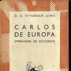 Libros de segunda mano: AUSTRAL 42 - WINDHAM LEWIS : CARLOS DE EUROPA, EMPERADOR DE OCCIDENTE (1942). Lote 37531439