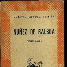 Libros de segunda mano: AUSTRAL 166 - MÉNDEZ PEREIRA : NÚÑEZ DE BALBOA (1945). Lote 37531513