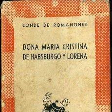 Libros de segunda mano: AUSTRAL 770 - MANUEL B. COSSIO : Dª Mª CRISTINA DE HABSBURGO Y DE LORENA (1947) 1ª EDICIÓN. Lote 37531612