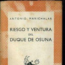 Libros de segunda mano: AUSTRAL 78 - A. MARICHALAR : RIESGO Y VENTURA DEL DUQUE DE OSUNA (1942). Lote 37531787