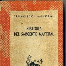 Libros de segunda mano: AUSTRAL 897 - HISTORIA DEL SARGENTO MAYORAL, ESCRITA POR ÉL MISMO (1949) 1ª EDICIÓN. Lote 37531950