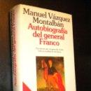 Libros de segunda mano: AUTOBIOGRAFÍA DEL GENERAL FRANCO. / VÁZQUEZ MONTALBÁN, MANUEL.. Lote 150689730
