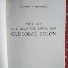 Libros de segunda mano: MADARIAGA, S. DE: VIDA DEL MUY MAGNÍFICO SEÑOR DON CRISTÓBAL COLÓN. (1947). Lote 37747226