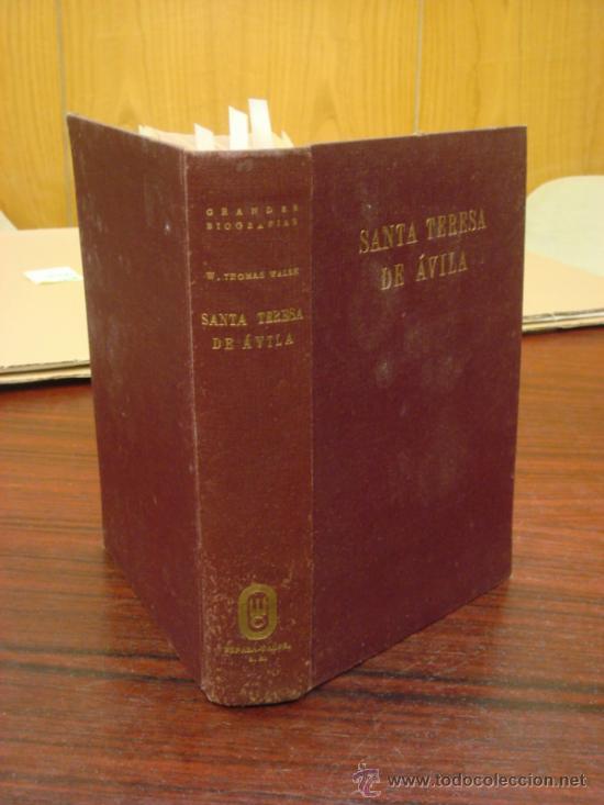 SANTA TERESA DE AVILA. 1951. THOMAS WALSH WILLIAM (Libros de Segunda Mano - Biografías)