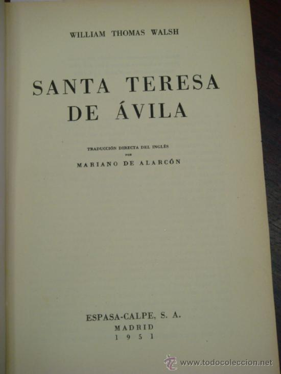 Libros de segunda mano: SANTA TERESA DE AVILA. 1951. THOMAS WALSH WILLIAM - Foto 2 - 37768582