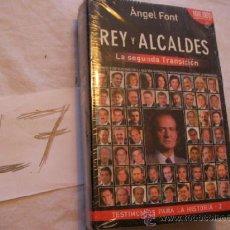 Libros de segunda mano: REY Y ALCALDES, LA SEGUNDA TRANSICION - ANGEL FONT. Lote 38008354