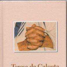 Libros de segunda mano: TERESA DE CALCUTA, ANNE SEBBA. BIBLIO. ABC/PROTAGONISTAS DE LA HISTORIA.. Lote 38250601