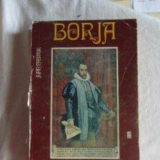 Libros de segunda mano: BORJA ESPIRITU UNIVERSAL - BREVE BIOGRAFIA DE SAN FRANCISCO DE BORJA 1510-1572 POR JUAN PASTOR . Lote 38272582