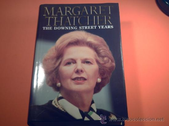 MARGARET THATCHER - THE DOWNING STREET YEARS. - HARPER COLLINS - EN INGLES. (Libros de Segunda Mano - Biografías)