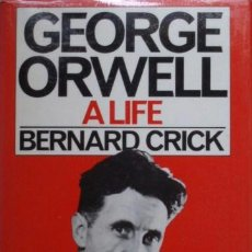 Libros de segunda mano: GEORGE ORWELL. A LIFE DE BERNARD CRICK. Lote 38343031