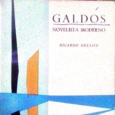 Libros de segunda mano: RICARDO GULLÓN: GALDÓS NOVELISTA MODERNO. MADRID, 1960. Lote 38436192