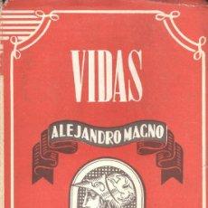 Libros de segunda mano: SANTIAGO MONTERO DÍAZ. ALEJANDRO MAGNO. MADRID, 1944. (COL. VIDAS, 13). Lote 38576405
