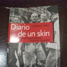 Libros de segunda mano: DIARIO DE UN SKIN, DE ANTONIO SALAS. Lote 38683430