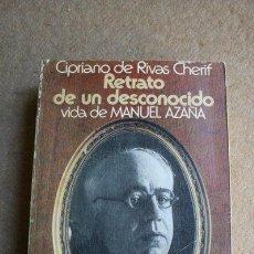 Libros de segunda mano: RETRATO DE UN DESCONOCIDO. VIDA DE MANUEL AZAÑA. RIVAS CHERIF (CIPRIANO). Lote 38992679