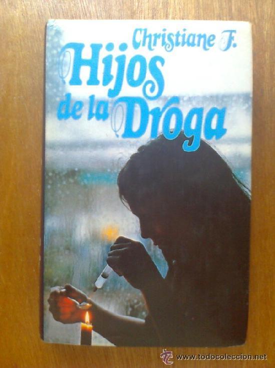 HIJOS DE LA DROGA - CHRISTIANE F. - CIRCULO DE LECTORES - 1982 (Libros de Segunda Mano - Biografías)