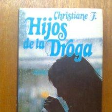 Libros de segunda mano: HIJOS DE LA DROGA - CHRISTIANE F. - CIRCULO DE LECTORES - 1982. Lote 28956315