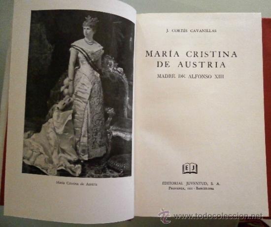 MARIA CRISTINA DE AUSTRIA. MADRE DE ALFONSO XIII. J. CORTÉS CAVANILLAS (Libros de Segunda Mano - Biografías)