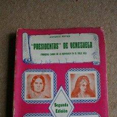 Libros de segunda mano: PRESIDENTAS DE VENEZUELA. (PRIMERAS DAMAS DE LA REPÚBLICA EN EL SIGLO XIX). REYES (ANTONIO). Lote 39337121