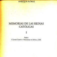 Libros de segunda mano: ENRIQUE FLOREZ, MEMORIAS DE LAS REINAS CATÓLICAS, JUNTA DE CASTILLA Y LEÓN 2002. Lote 39355318