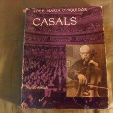 Libros de segunda mano: JOSE MARIA CORREDOR, CASALS. BIOGRAFIA ILUSTRADA, EDICIONES DESTINO BARCELONA 1967. Lote 39378259