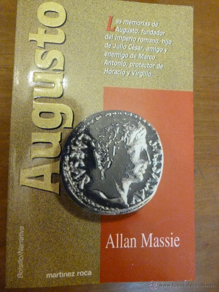LAS MEMORIAS DE -- AUGUSTO --FUNDADOR DEL I.ROMANO HIJO DE JULIO CESAR DE ALLAN MASSIE 317 PAG (Libros de Segunda Mano - Biografías)
