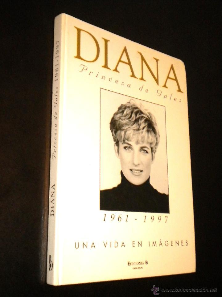 DIANA PRINCESA DE GALES (1996-1997) / UNA VIDA EN IMAGENES / ED B. 1997 (Libros de Segunda Mano - Biografías)