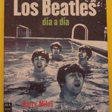 Libros de segunda mano: LOS BEATLES DÍA A DÍA - BARRY MILES. Lote 39588119