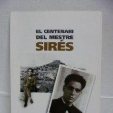 Libros de segunda mano: EL CENTENARI DEL MESTRE SIRÉS - BEGUR 1898 - PALAFRUGELL 1971. Lote 39593946