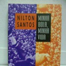 Libros de segunda mano: MINHA BOLA, MINHA VIDA, NILTON SANTOS - (EN PORTUGUÉS) GRYPHUS - 1998. Lote 39691912