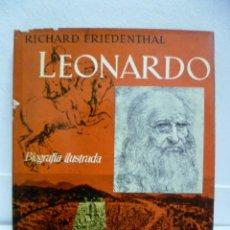 Libros de segunda mano: LEONARDO.BIOGRAFIA ILUSTRADA.RICHARD FRIEDENTHAL.DESTINO.1961. Lote 39695911