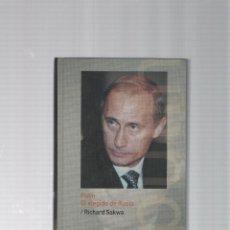 Libros de segunda mano: PUTÍN, EL ELEGIDO DE RUSIA - RICHARD SAKWA - BIOGRAFIAS VIVAS - FOLIO - ABC. Lote 39966372