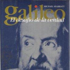 Libros de segunda mano: GALILEO. EL DESAFIO DE LA VERDAD. MICHAEL SHARRAT. TEMAS DE HOY. MADRID. 1996. Lote 39734742