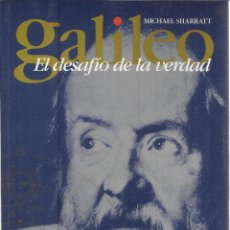 Libros de segunda mano: GALILEO. EL DESAFIO DE LA VERDAD. MICHAEL SHARRAT. TEMAS DE HOY. MADRID. 1996. Lote 39734758