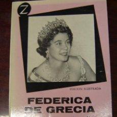 Libros de segunda mano: FEDERICA DE GRECIA, UNA REINA DE NUESTROS DÍAS. Lote 110952827